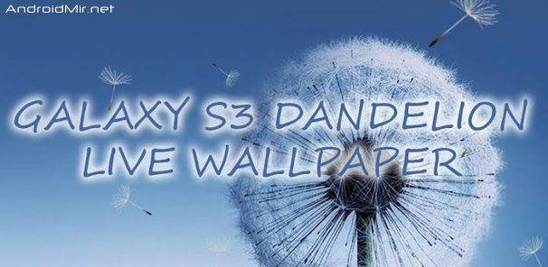 download free live wallpaper for galaxy s iii dandelion