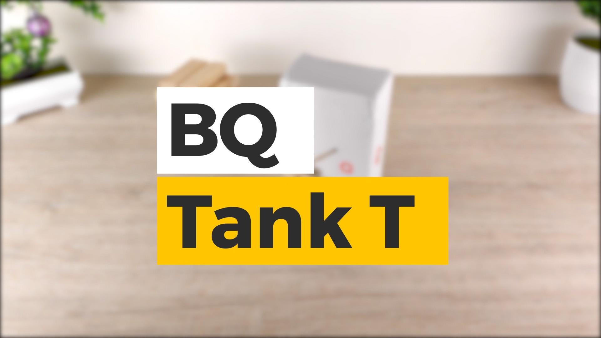 Обзор BQ Tank T